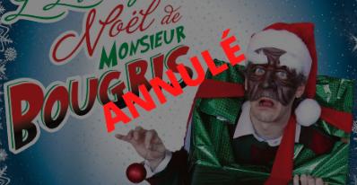 Spectacle: L'étrange Noël de Monsieur Bougris