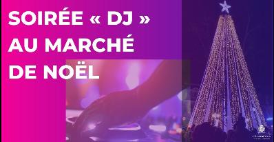 Soirée « DJ » au Marché de Noël