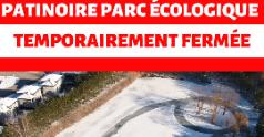 Fermeture temporaire de la patinoire du parc écologique